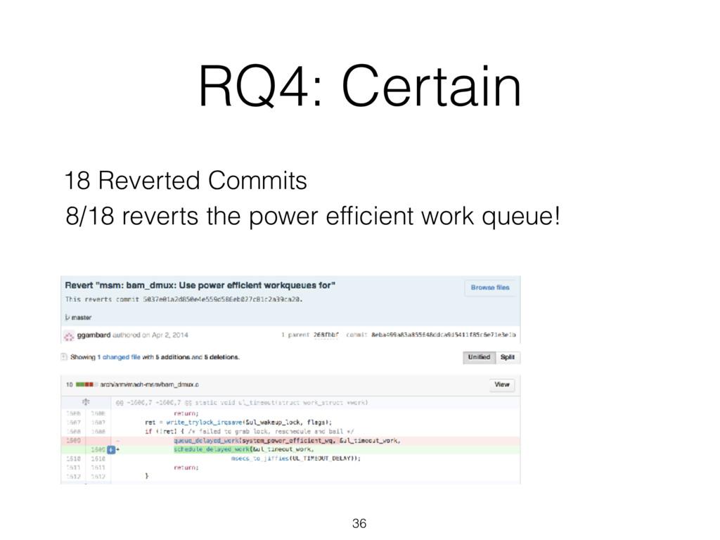 RQ4: Certain 36 18 Reverted Commits 8/18 revert...