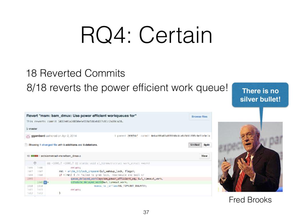 RQ4: Certain 37 18 Reverted Commits 8/18 revert...