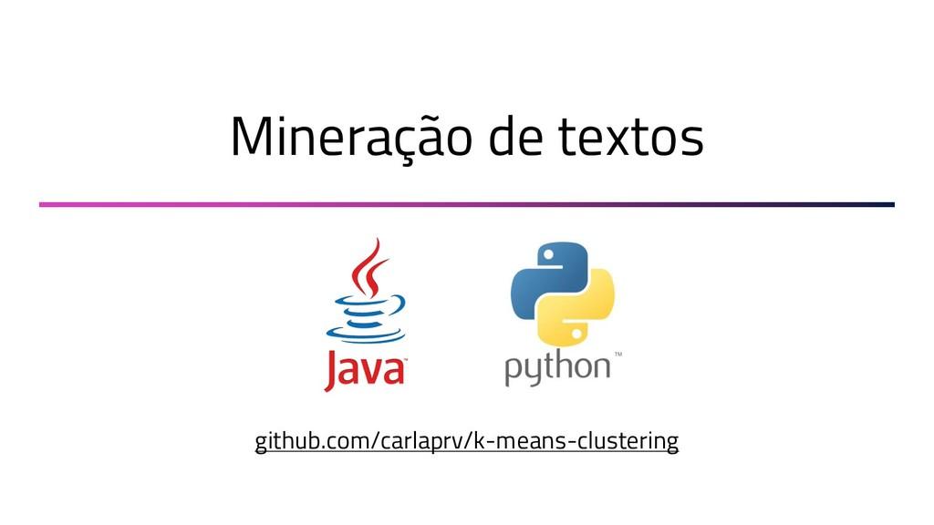 Mineração de textos github.com/carlaprv/k-means...