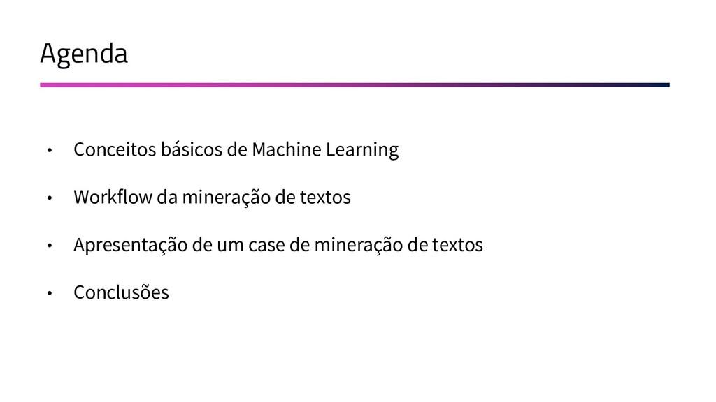 Agenda • Conceitos básicos de Machine Learning ...