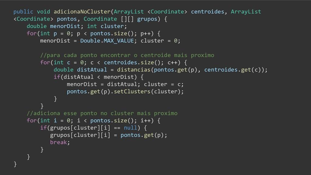 public void adicionaNoCluster(ArrayList <Coordi...