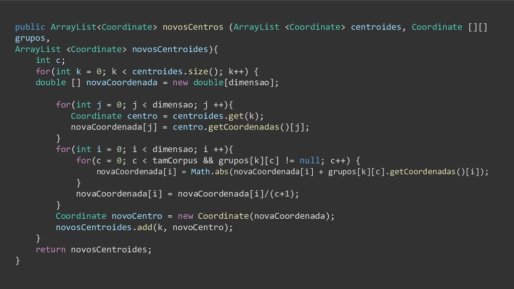 public ArrayList<Coordinate> novosCentros (Arra...