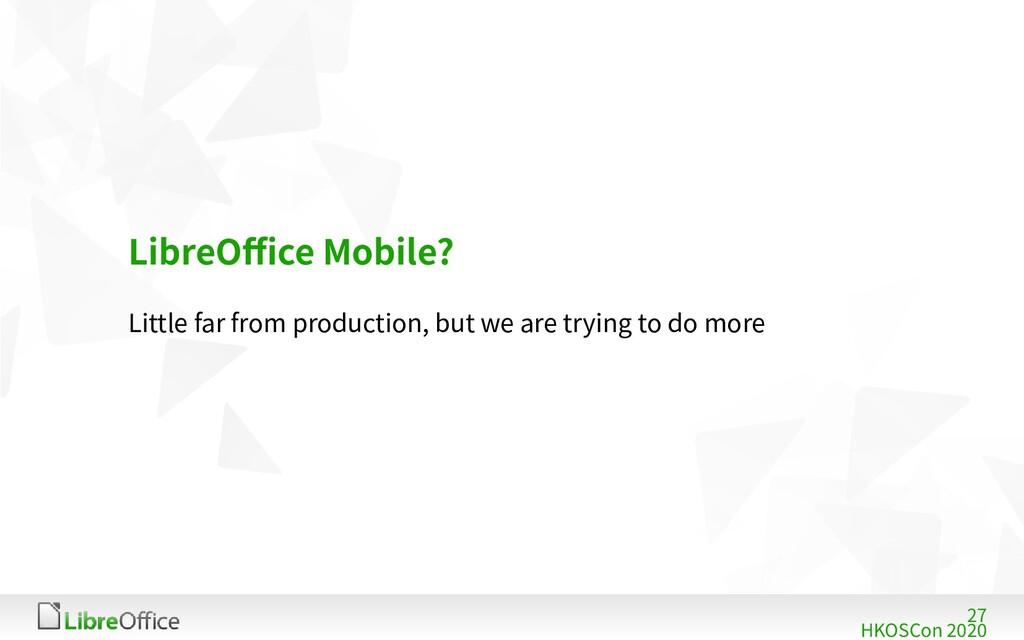 27 HKOSCon 2020 LibreOffice Mobile? Little far ...