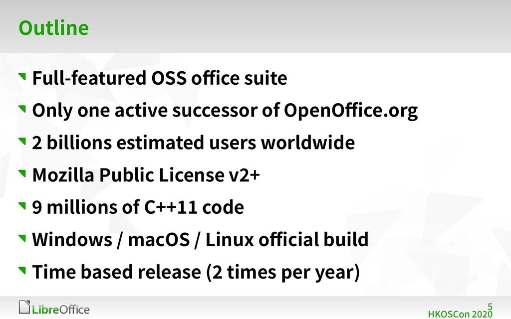 5 HKOSCon 2020 Outline Full-featured OSS office...
