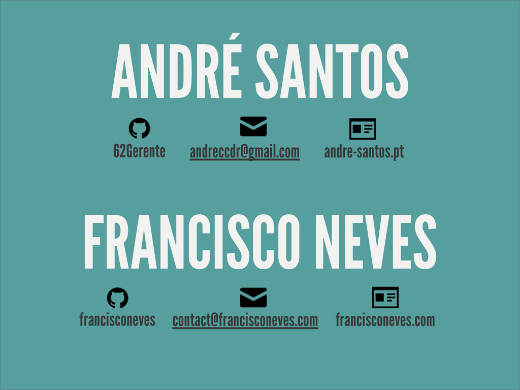 ANDRÉ SANTOS FRANCISCO NEVES 62Gerente andreccd...