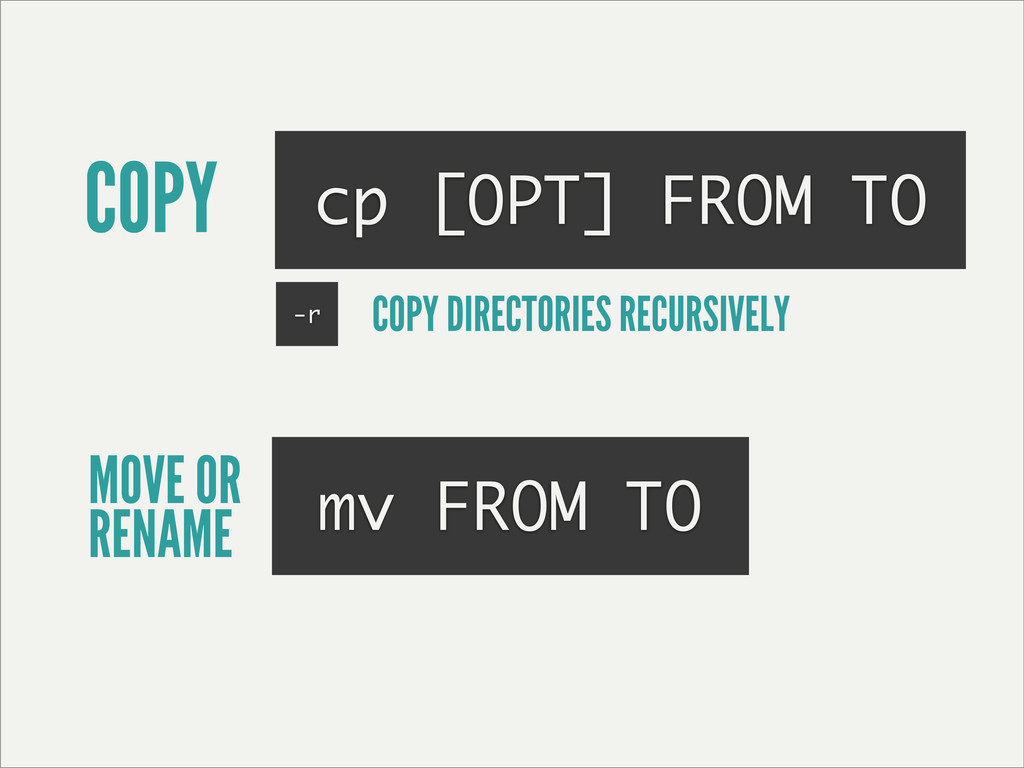 COPY cp [OPT] FROM TO MOVE OR RENAME mv FROM TO...