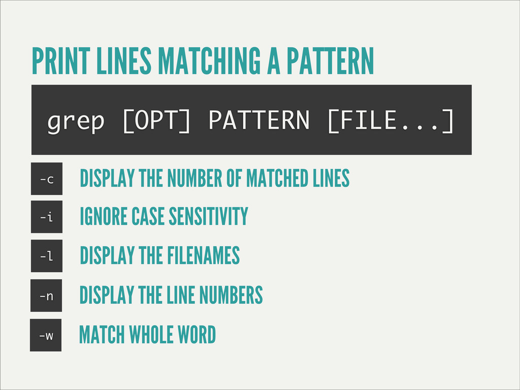 PRINT LINES MATCHING A PATTERN grep [OPT] PATTE...
