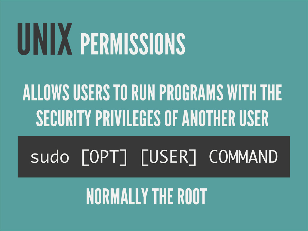 PERMISSIONS UNIX sudo [OPT] [USER] COMMAND ALLO...