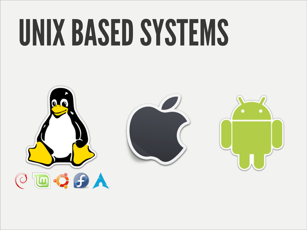 UNIX BASED SYSTEMS