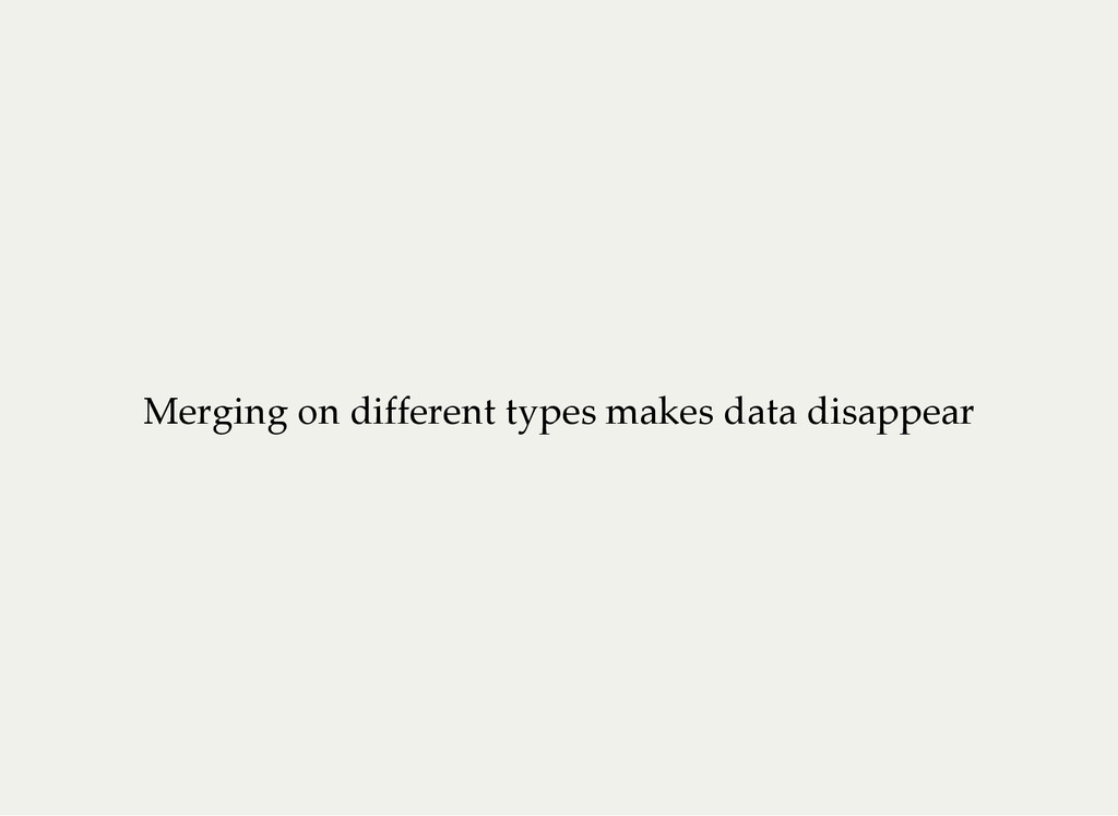 Merging on different types makes data disappear