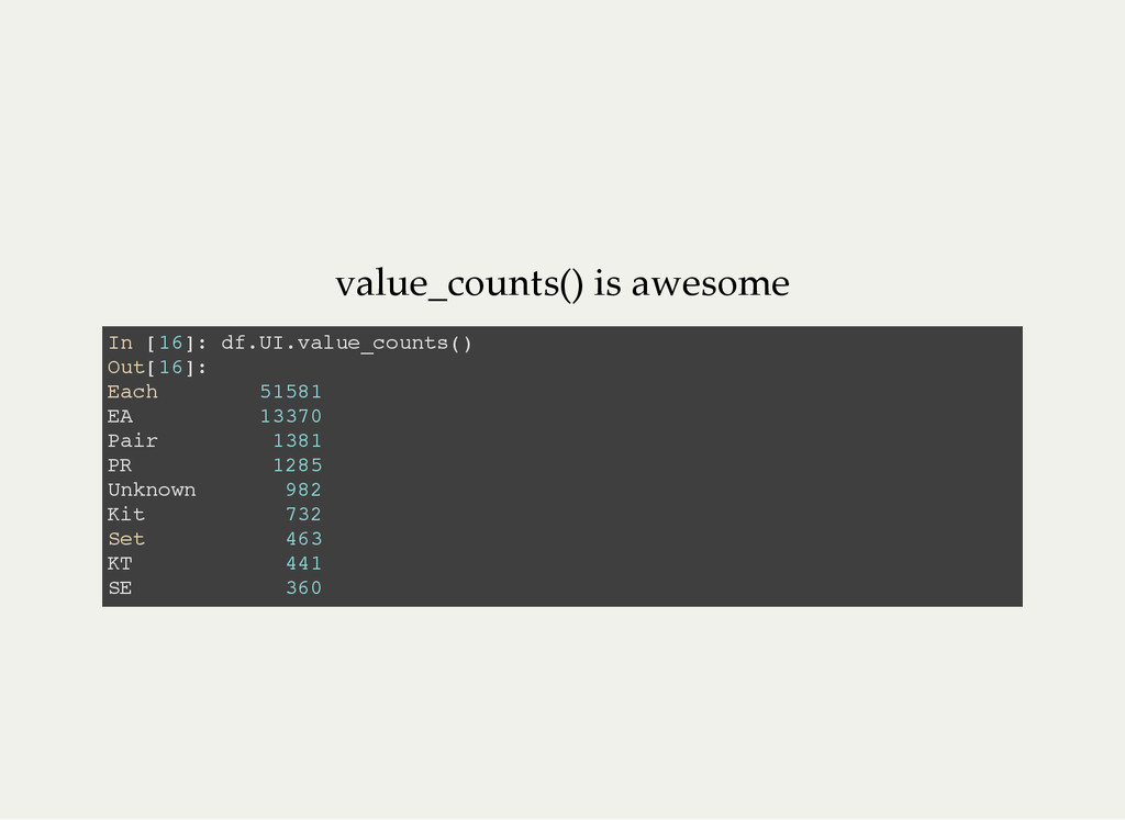 value_counts() is awesome I n [ 1 6 ] : d f . U...