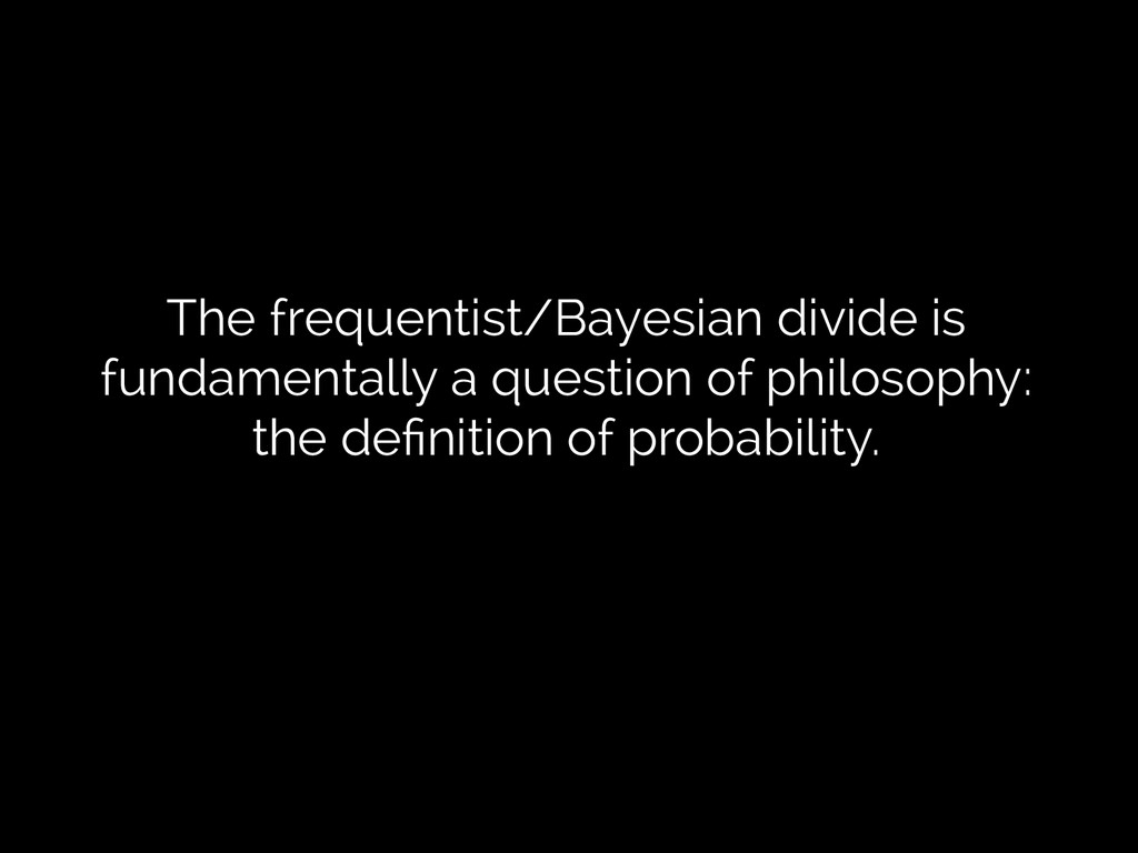 The frequentist/Bayesian divide is fundamentall...