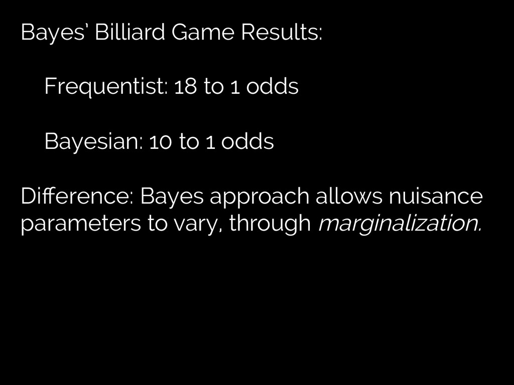 Bayes' Billiard Game Results: Frequentist: 18 t...