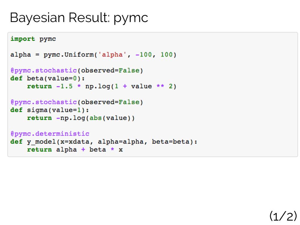 Bayesian Result: pymc (1/2)