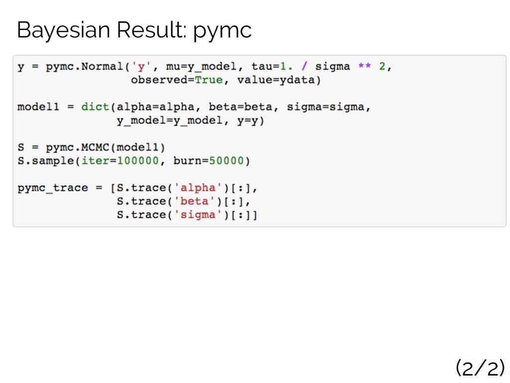 Bayesian Result: pymc (2/2)