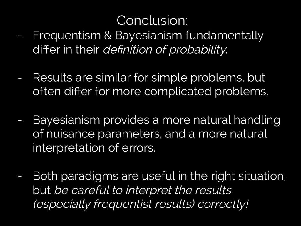 Conclusion: -  Frequentism & Bayesianism fundam...