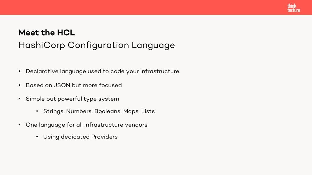 HashiCorp Configuration Language • Declarative ...