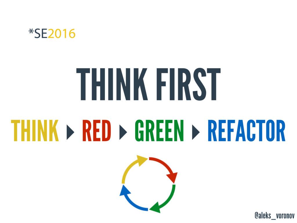 @aleks_voronov THINK FIRST THINK ‣ RED ‣ GREEN ...