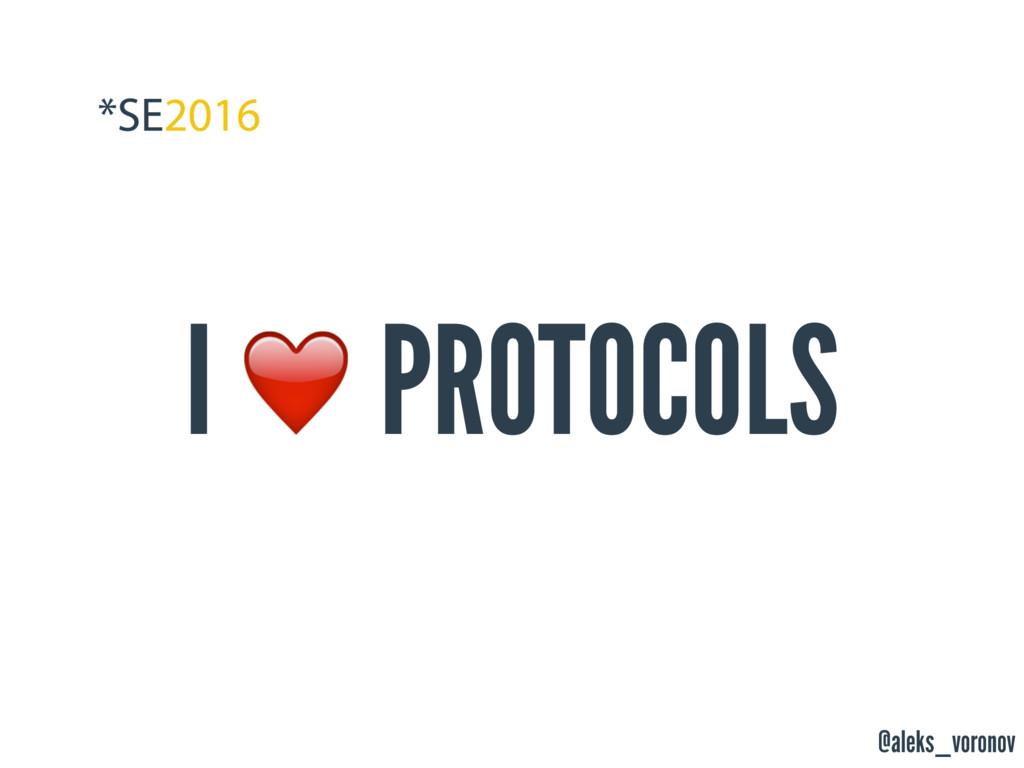 @aleks_voronov I ❤ PROTOCOLS