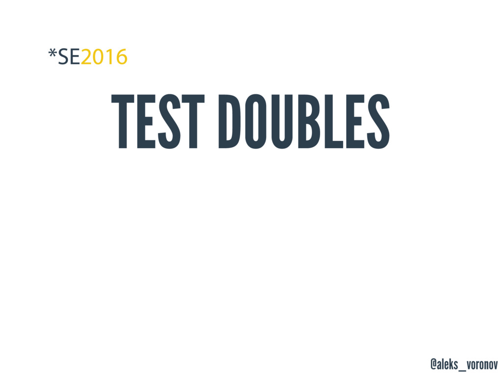 @aleks_voronov TEST DOUBLES