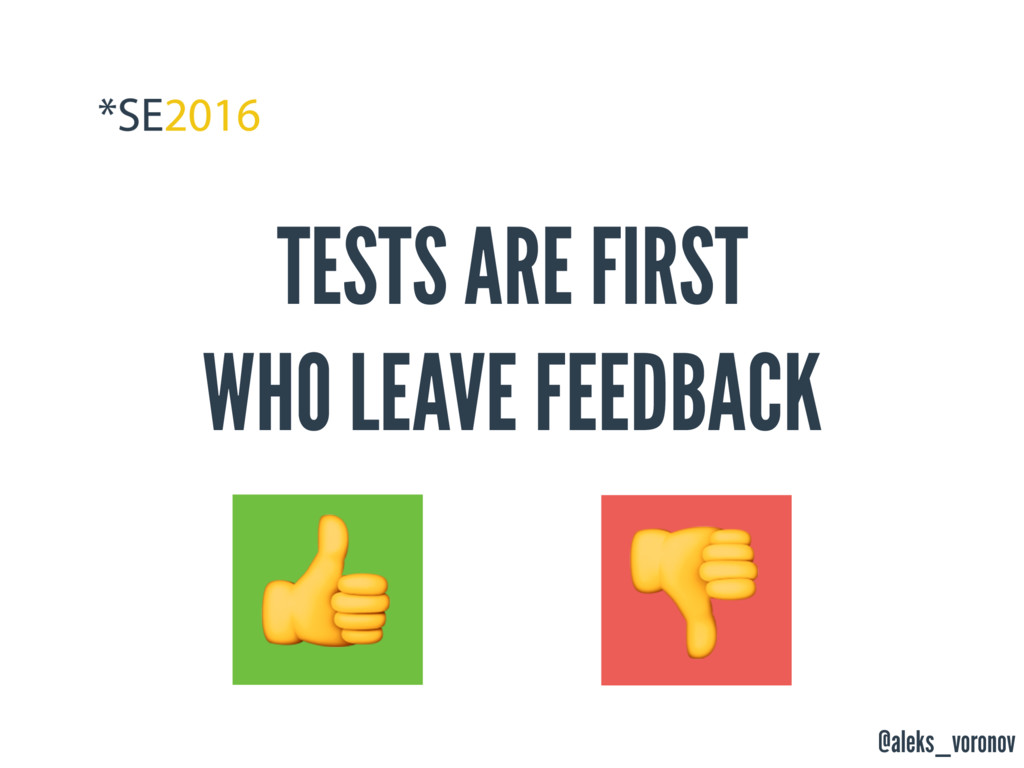 @aleks_voronov TESTS ARE FIRST WHO LEAVE FEEDBA...