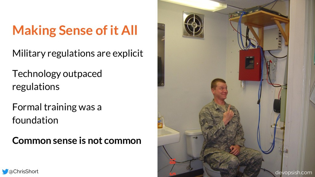 Making Sense of it All Military regulations are...