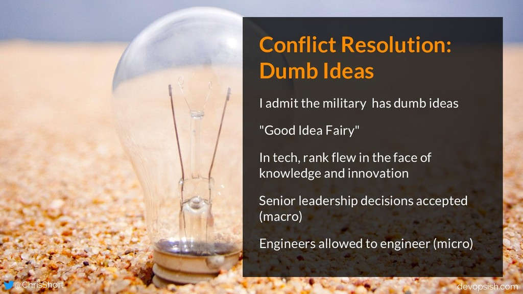 Conflict Resolution: Dumb Ideas I admit the mil...