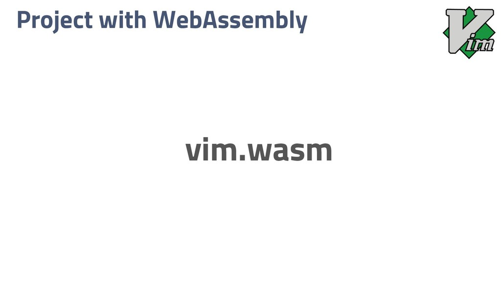 Project with WebAssembly vim.wasm