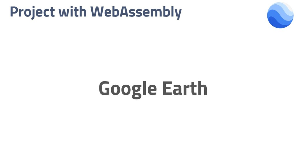 Project with WebAssembly Google Earth