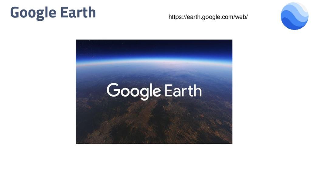 Google Earth https://earth.google.com/web/