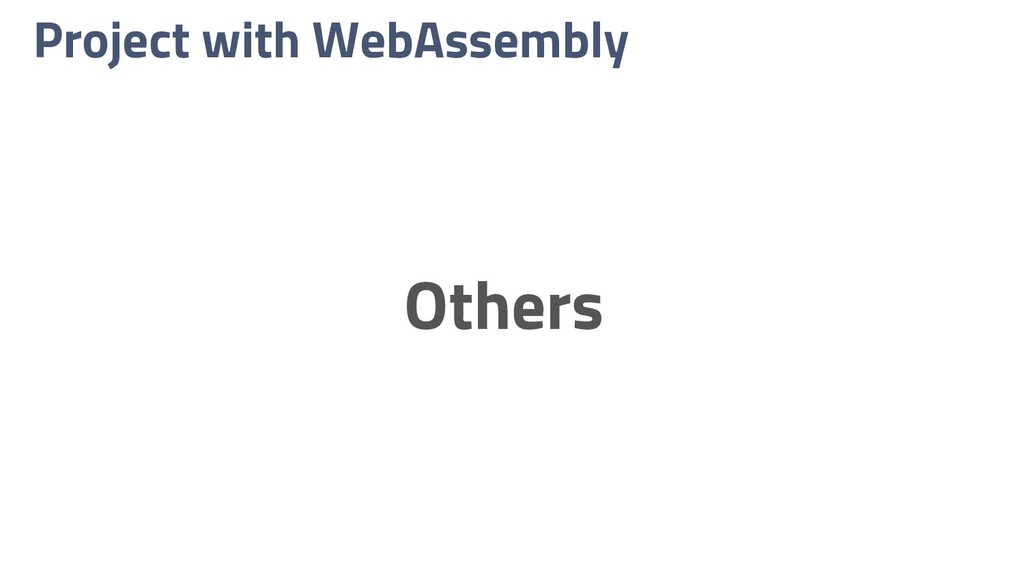 Project with WebAssembly Others