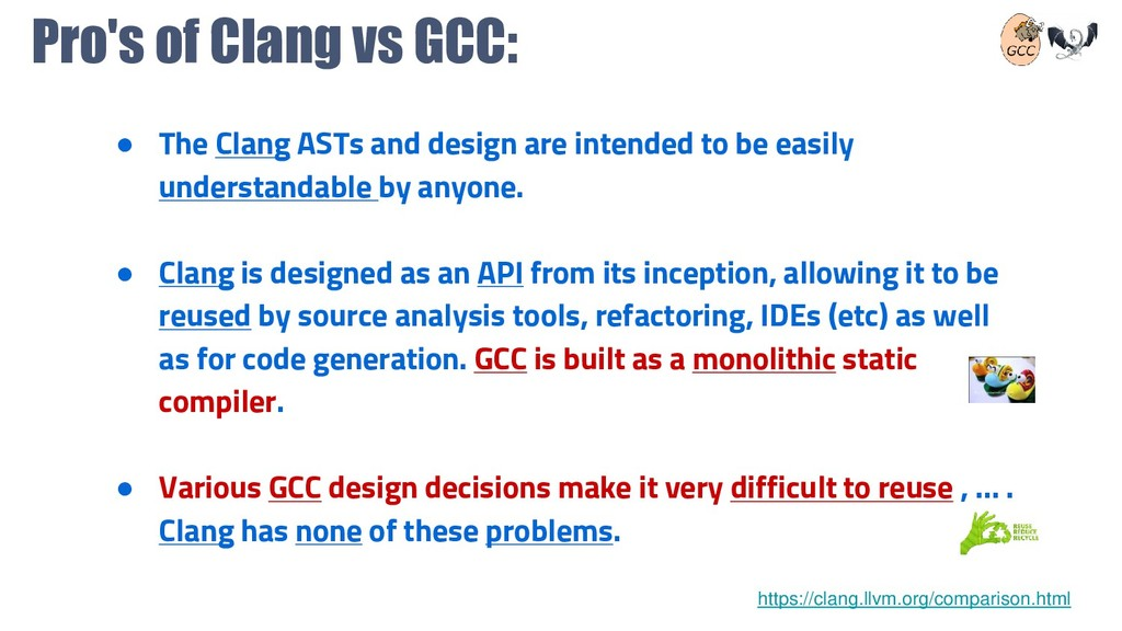 Pro's of Clang vs GCC: ● The Clang ASTs and des...