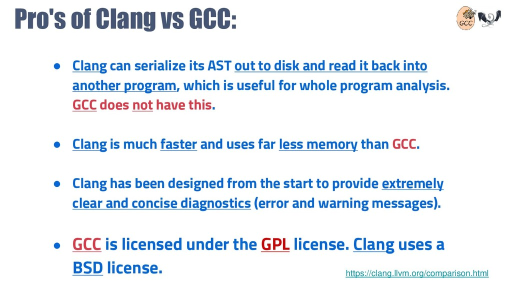 Pro's of Clang vs GCC: ● Clang can serialize it...