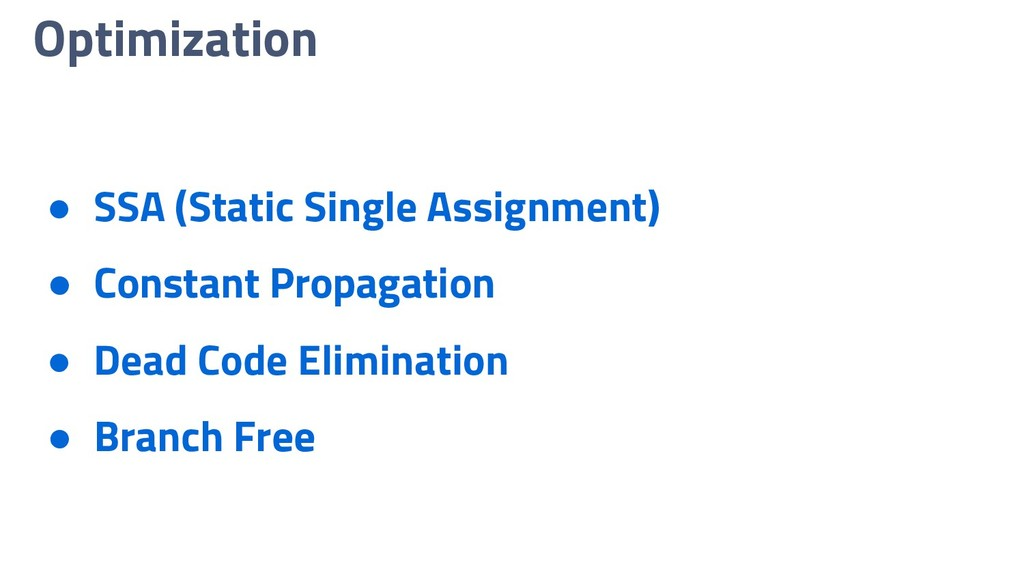 Optimization ● SSA (Static Single Assignment) ●...