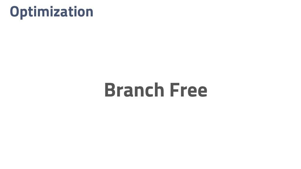 Optimization Branch Free