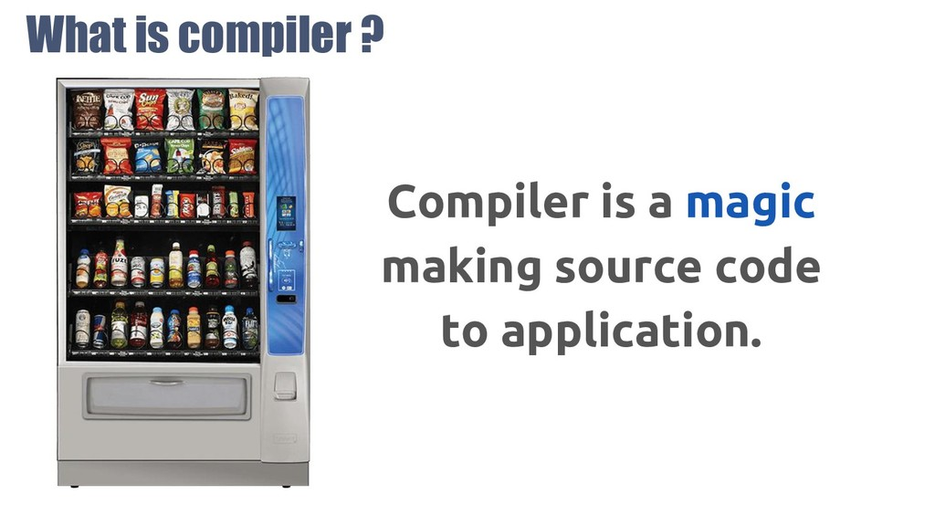 What is compiler ? Compiler is a magic making s...