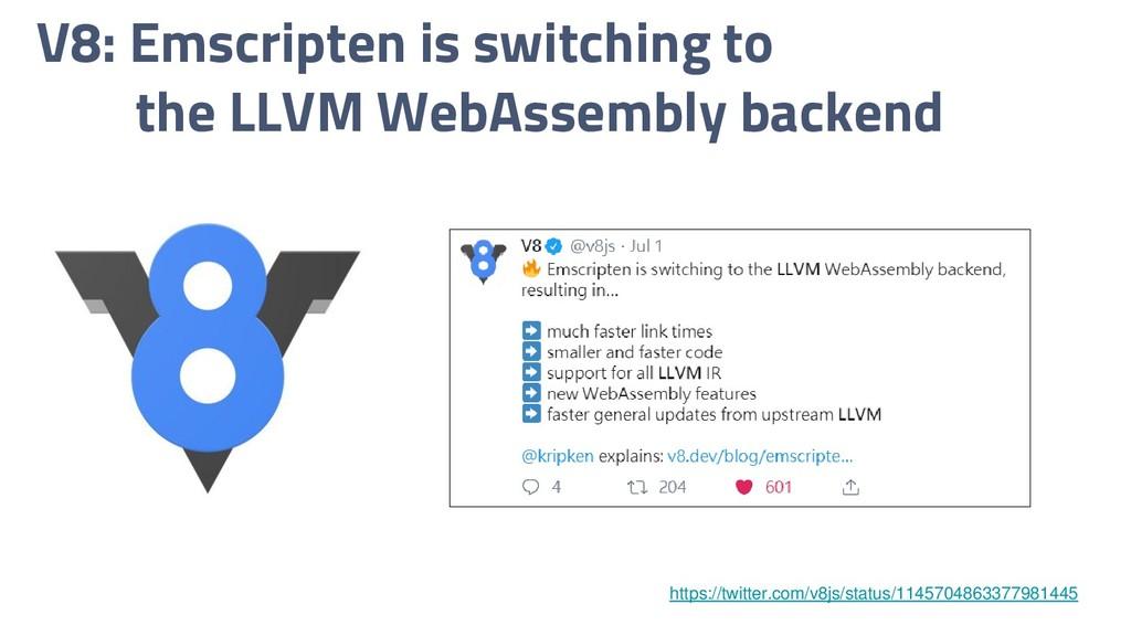V8: Emscripten is switching to the LLVM WebAsse...