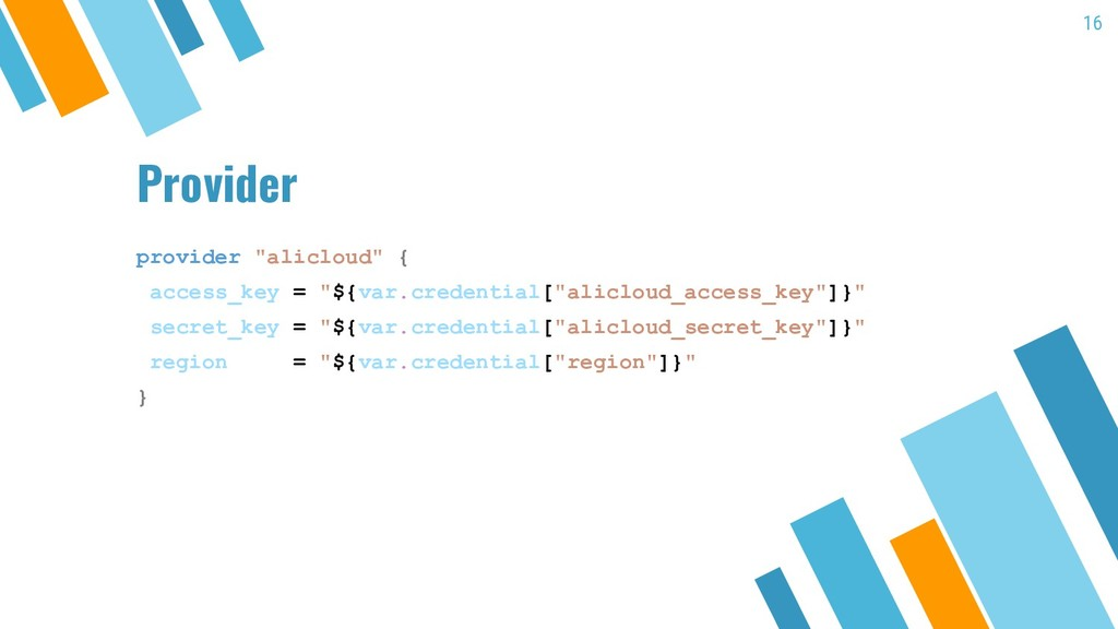 "Provider provider ""alicloud"" { access_key = ""${..."