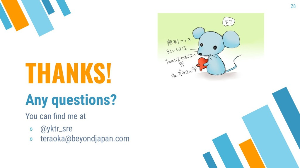 THANKS! Any questions? You can find me at » @ykt...