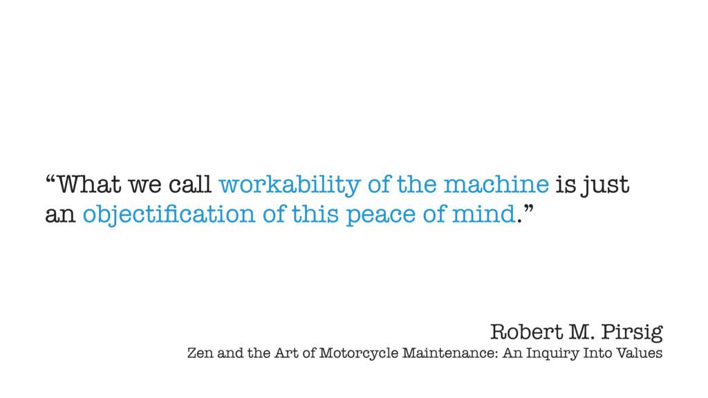 """""""What we call workability of the machine is jus..."""