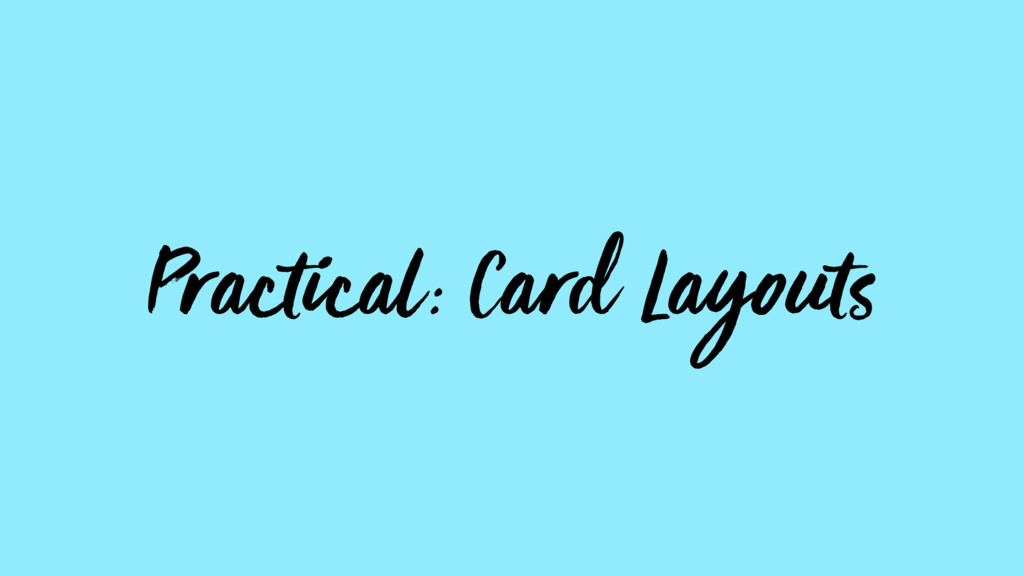 Practical: Card Layouts