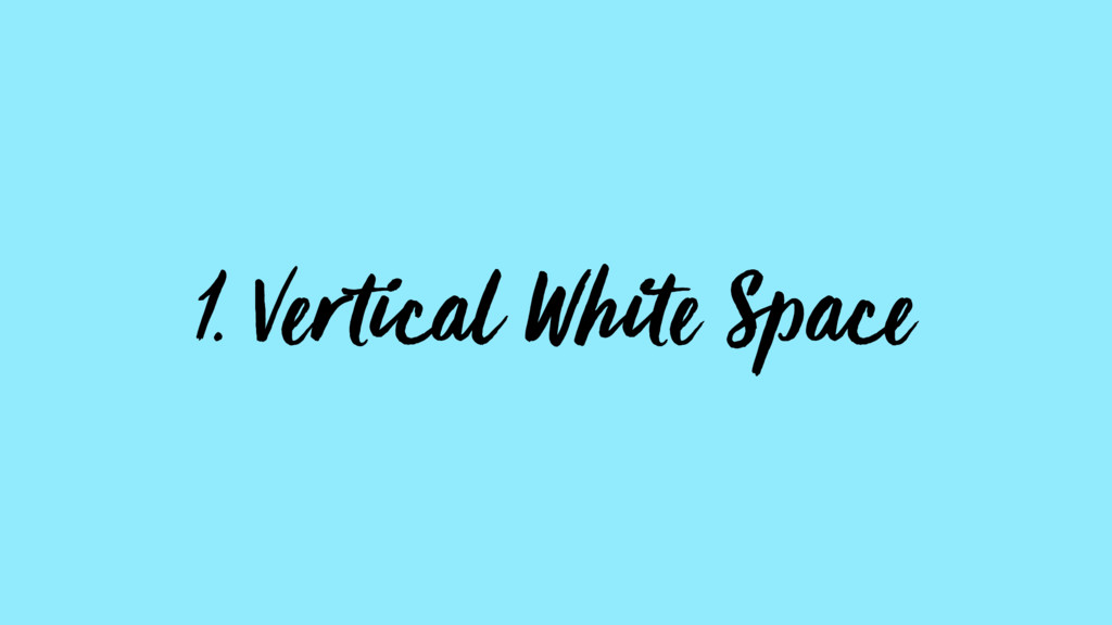 1. Vertical White Space