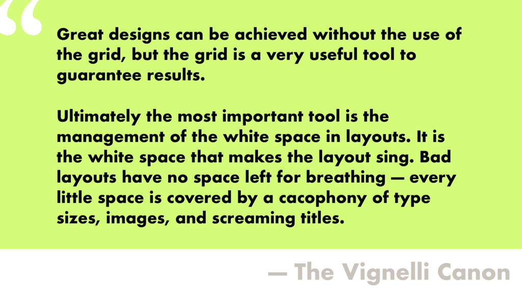 """"""" — The Vignelli Canon Great designs can be ach..."""