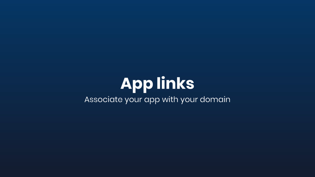 App links Associate your app with your domain