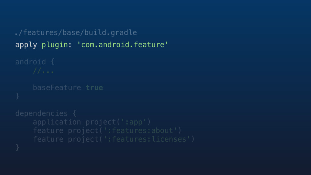 apply plugin: 'com.android.feature' android { /...