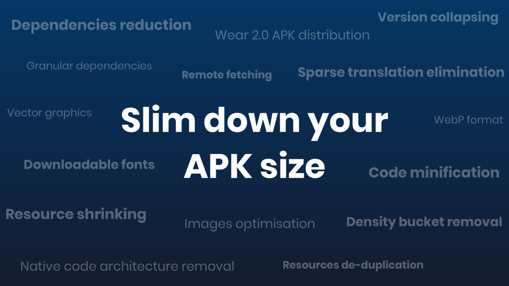 Slim down your APK size Dependencies reduction ...