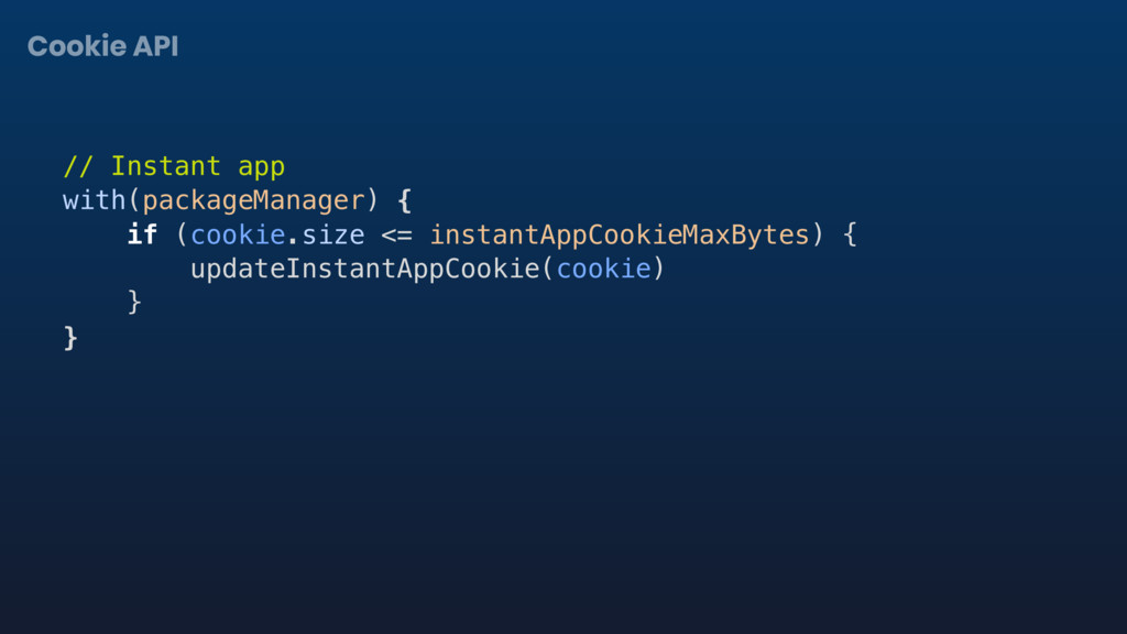 Cookie API // Instant app with(packageManager) ...
