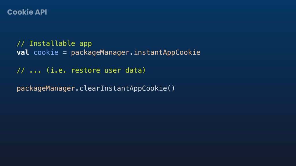 // Installable app val cookie = packageManager....