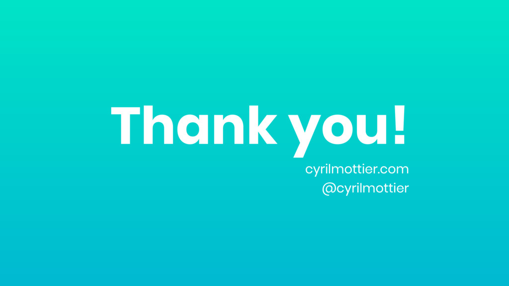 Thank you! cyrilmottier.com @cyrilmottier