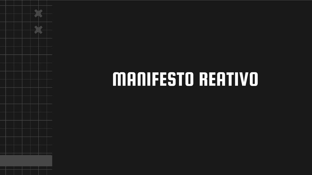 MANIFESTO REATIVO